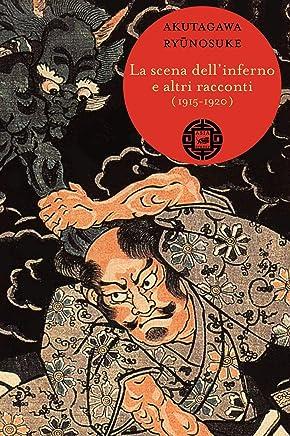 La scena dellinferno e altri racconti (1915-1920) (Asiasphere)