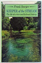 Keeper of the stream: The life of a river and its trout fishery