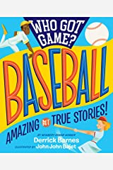Who Got Game?: Baseball: Amazing but True Stories! Kindle Edition
