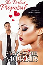 The Perfect Proposal (My Sexy Valentine Book 2)