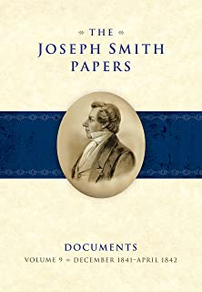 The Joseph Smith Papers Documents, Volume 9: December 1841-April 1842