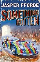 Something Rotten: Thursday Next Book 4