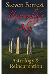 Yesterday's Sky: Astrology and Reincarnation Kindle Edition