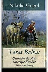 Taras Bulba: Geschichte des alten Saporoger Kosaken (Historischer Roman) (German Edition) Kindle Edition