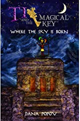 Ti and the magical key: Where the sky is born Kindle Edition