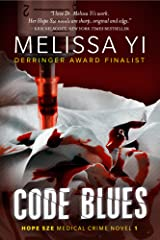Code Blues: When Medicine Becomes Murder (Hope Sze medical mystery Book 1) Kindle Edition