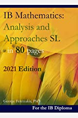 IB Mathematics: Analysis and Approaches SL in 80 pages: 2021 Edition (English Edition) Format Kindle
