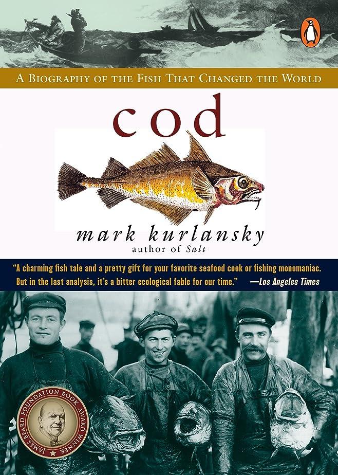ビリー燃やす産地Cod: A Biography of the Fish that Changed the World (English Edition)