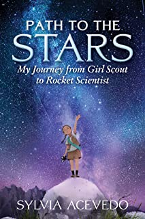 Path to the Stars: My Journey from Girl Scout to Rocket Scientist