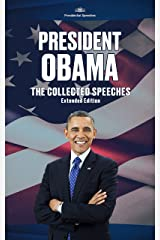 President Obama The Collected Speeches : Extended Edition Kindle Edition