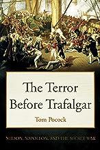 The Terror Before Trafalgar: Nelson, Napoleon and the secret war (Tom Pocock's History of Nelson)