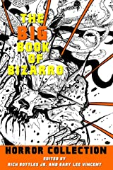 The Big Book of Bizarro Horror Collection Kindle Edition
