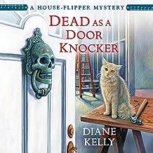 Dead as a Door Knocker: A House-Flipper Mystery, Book 1