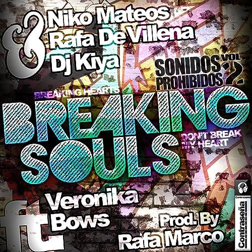 Breaking Souls (Radio Version) de Rafa De Villena, DJ Kiya ...