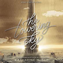 The Towering Sky: The Thousandth Floor Series, Book 3