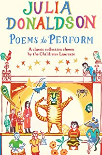 Poems to Perform A Classic Collection Chosen by the Children's Laureate by Julia Donaldson - Paperback