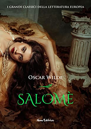 Salomè:  Edizione bilingue italiano-francese (I Capolavori della Letteratura Europea)