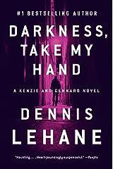 Darkness, Take My Hand (Patrick Kenzie and Angela Gennaro Book 2) Kindle Edition