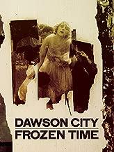 dawson city frozen in time