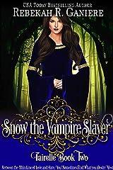 Snow the Vampire Slayer (Fairelle Series Book 2) Kindle Edition