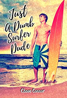 Just a Dumb Surfer Dude: A Gay Coming-of-Age Tale
