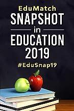 EduMatch® Snapshot in Education 2019: #EduSnap19 (EduMatch Snapshot in Education Book 5)