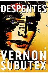 Vernon Subutex, 2 : roman (Littérature Française) Format Kindle