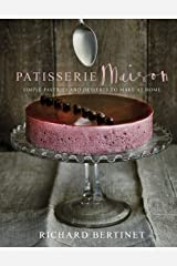 Patisserie Maison: The step-by-step guide to simple sweet pastries for the home baker Kindle Edition