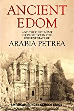 Ancient Edom, and the Fulfilment of Prophecy in the Present State of Arabia Petrea (1839)