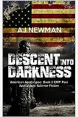 Descent Into Darkness: American Apocalypse: Book II EMP Post Apocalyptic Survival Fiction Kindle Edition