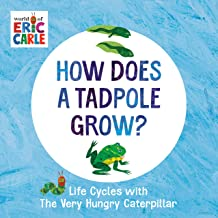 How Does a Tadpole Grow?: Life Cycles with The Very Hungry Caterpillar (The World of Eric Carle)
