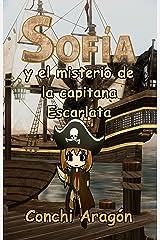 Sofía y el misterio de la capitana Escarlata (Sofía y sus misterios nº 5) Versión Kindle