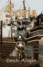 Sofía y el misterio de la capitana Escarlata (Sofía y sus misterios nº 5)