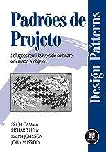 Padrões de Projetos: Soluções Reutilizáveis de Software Orientados a Objetos (Portuguese Edition)