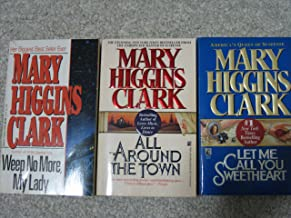 Three Mary Higgins Clark Paperbacks (Let Me Call You Sweetheart; Weep No More, My Lady; All Around Town)