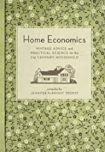 Home Economics: Vintage Advice and Practical Science for the 21st-Century Household