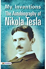 My Inventions: The Autobiography of Nikola Tesla Kindle Edition