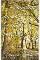 Incompiuto amore (e altri racconti) (Italian Edition) Kindle Edition