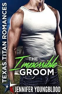 The Impossible Groom: Texas Titan Romances (O'Brien Family Romance) (Jennifer's Texas Titan Romances Book 5)