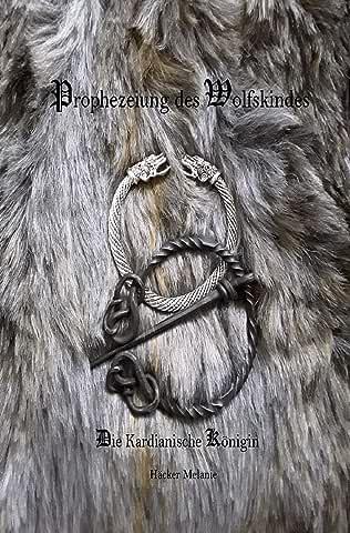 Prophezeiung des Wolfskindes: Die Kardianische Königin,  Tarija83 916Bd5NiGgL._AC_UL480_QL65_ML3_