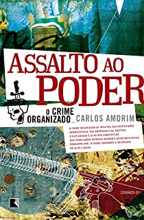 Assalto ao poder: O crime organizado