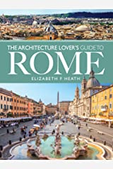 The Architecture Lover's Guide to Rome (City Guides) Paperback