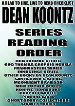 DEAN KOONTZ: SERIES READING ORDER: A READ TO LIVE, LIVE TO READ CHECKLIST[ODD THOMAS ODD THOMAS GRAPHIC NOVELS FRANKENSTEIN INNOCENCE SANTA TWIN'S MOONLIGHT BAY MIKE TUCKER]