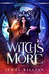 Witch's More (The Witch's Gift Book 3) Kindle Edition