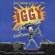 Iggy Is the Hero of Everything: Iggy, Book 3