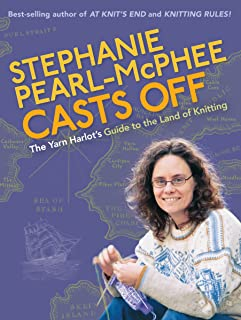 Stephanie Pearl-McPhee Casts Off: The Yarn Harlot's Guide to the Land of Knitting (English Edition)