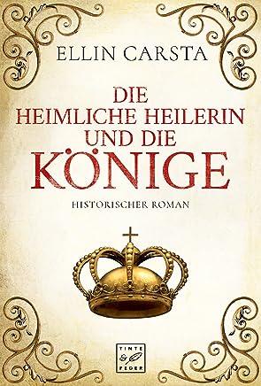 Die heiliche Heilerin und die Könige Ellin Carsta