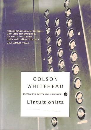 L- LINTUIZIONISTA - COLSON WHITEHEAD - MONDADORI -- 1a ED. - 2002 - B - ZCS214