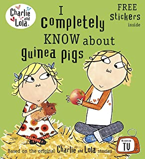 I Completely Know about Guinea Pigs. Characters Created by Lauren Child
