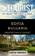 Greater Than a Tourist – Sofie Bulgaria: 50 Travel Tips from a Local (Greater Than a Tourist Bulgaria)
